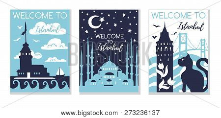 Welcome To Istanbul. Travel To Turkey Concept. Set Of Three Vector Illustrations With Silhouette Sym