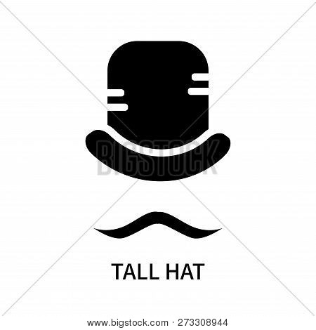 Tall Hat Icon Isolated On White Background. Tall Hat Icon Simple Sign. Tall Hat Icon Trendy And Mode