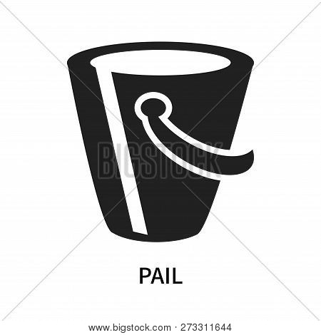 Pail Icon Isolated On White Background. Pail Icon Simple Sign. Pail Icon Trendy And Modern Symbol Fo
