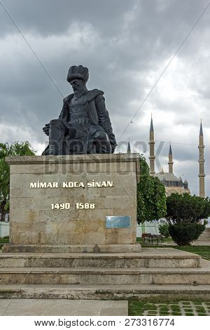 Edirne, Turkey - May 26, 2018: Monument Of Otoman Architect Mimar Sinan And Selimiye Mosque  In City