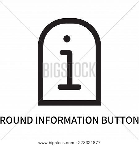 Round Information Button Icon Isolated On White Background. Round Information Button Icon Simple Sig