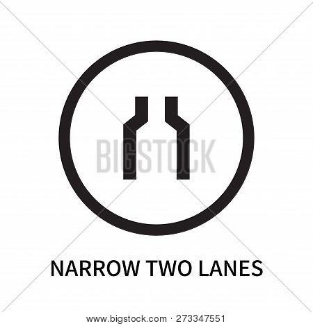 Narrow Two Lanes Icon Isolated On White Background. Narrow Two Lanes Icon Simple Sign. Narrow Two La
