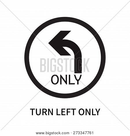 Turn Left Only Icon Isolated On White Background. Turn Left Only Icon Simple Sign. Turn Left Only Ic