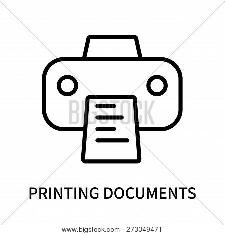 Printing Documents Icon Isolated On White Background. Printing Documents Icon Simple Sign. Printing