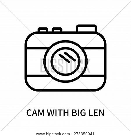 Cam With Big Len Icon Isolated On White Background. Cam With Big Len Icon Simple Sign. Cam With Big