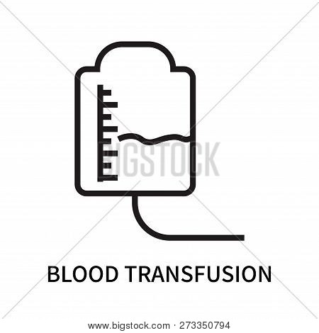 Blood Transfusion Icon Isolated On White Background. Blood Transfusion Icon Simple Sign. Blood Trans
