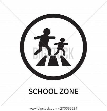 School Zone Icon Isolated On White Background. School Zone Icon Simple Sign. School Zone Icon Trendy