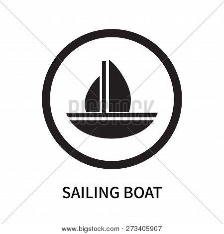 Sailing Boat Icon Isolated On White Background. Sailing Boat Icon Simple Sign. Sailing Boat Icon Tre