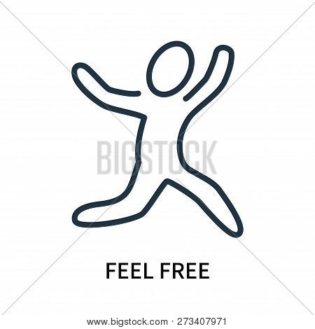 Feel Free Icon Isolated On White Background. Feel Free Icon Simple Sign. Feel Free Icon Trendy And M