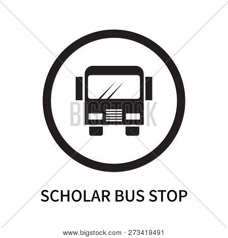 Scholar Bus Stop Icon Isolated On White Background. Scholar Bus Stop Icon Simple Sign. Scholar Bus S