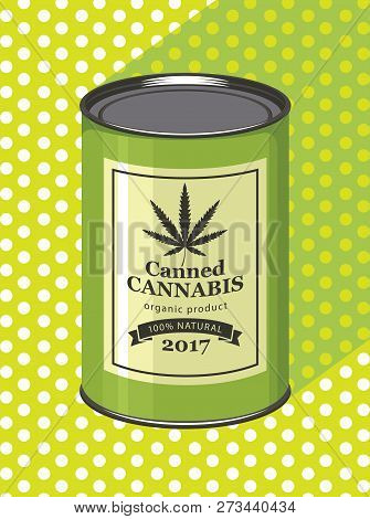 Vector Banner For Legalized Marijuana With Tin Can Of Canned Cannabis On A Green Background With Pol