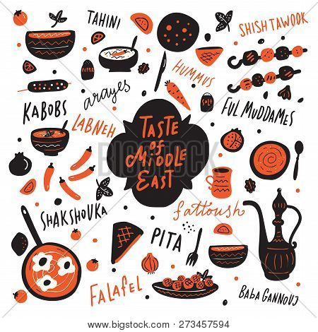 Taste Of Middle East. Funny Hand Drawn Illustration With Different Middle Eastern Food And Hand Writ