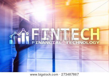 Fintech - Financial Technology, Global Business And Information Internet Communication Technology. S