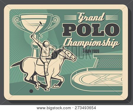 Horse Polo Championship Competition, Equestrian Sport Vintage Poster. Vector Design Of Polo Jockey P