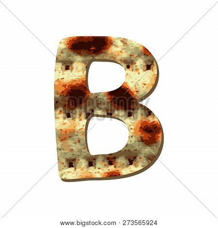 Rounded Capital English Letter B With Matza Texture. Font For Passover. Vector Illustration On Isola