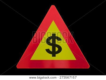Traffic Sign Isolated - Dollar Sign - On Black