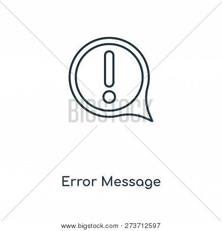 Error Message Icon In Trendy Design Style. Error Message Icon Isolated On White Background. Error Me