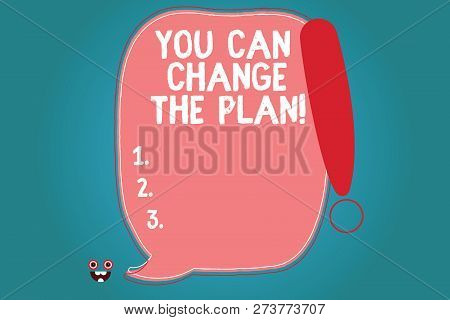 Text sign showing You Can Change The Plan. Conceptual photo Make changes in your plans to accomplish goals Blank Color Speech Bubble Outlined with Exclamation Point Monster Face icon. poster