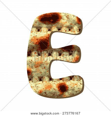 Rounded Capital English Letter E With Matza Texture. Font For Passover. Vector Illustration On Isola
