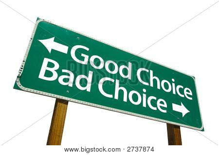 Good Choice Bad Choice - Road Sign. Isolated on white background. Includes Clipping Path. poster