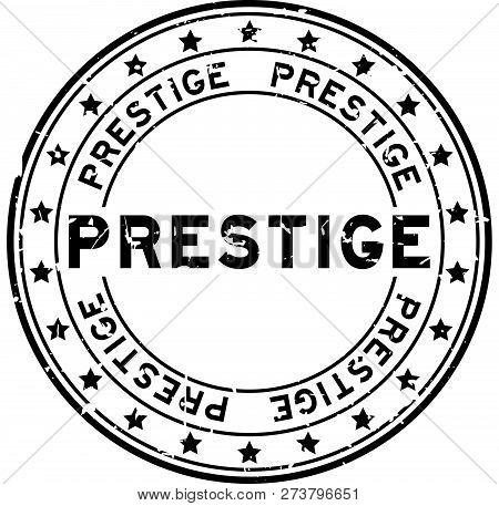 Grunge Black Prestige Word With Star Icon Round Rubber Seal Stamp On White Background