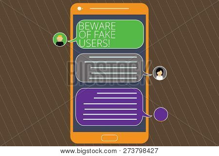 Text sign showing Beware Of Fake Users. Conceptual photo Be aware of safety and danger in online communications Mobile Messenger Screen with Chat Heads and Blank Color Speech Bubbles. poster