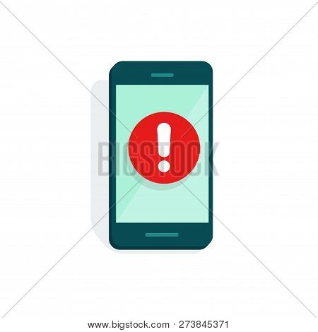 Mobile Phone Alarm Or Alert Sign Vector Icon, Flat Cartoon Smartphone Display Exclamation Sign, Dang