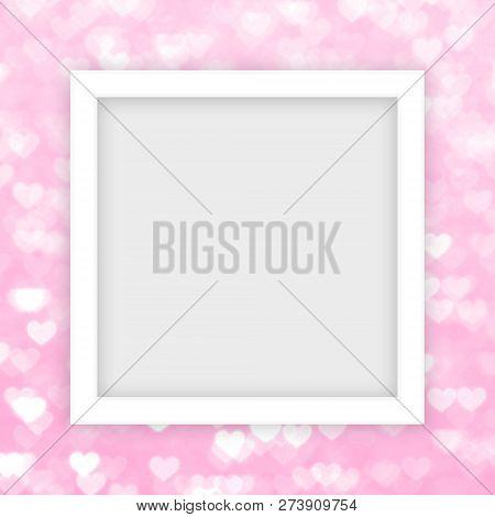 White Frame Template For Pink Valentine Banner, White Rectangle Frame Blank For Images On Bokeh Ligh