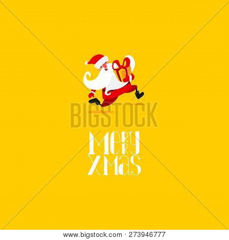 Christmas Greetings And Running Santa Claus. Cartoon Hand Drawn Character Design And Lettering. Brig