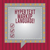 Word writing text Hyper Text Markup Language. Business concept for Standard languages for the creation of websites Square Speech Bubbles Inside Another with Broken Lines Circles as Borders. poster