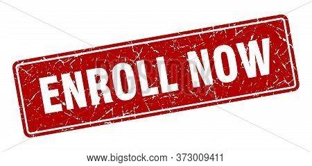 Enroll Now Stamp. Enroll Now Vintage Red Label. Sign