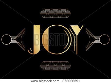 Art Deco Joy Text. Decorative Greeting Card, Sign With Vintage Letters.
