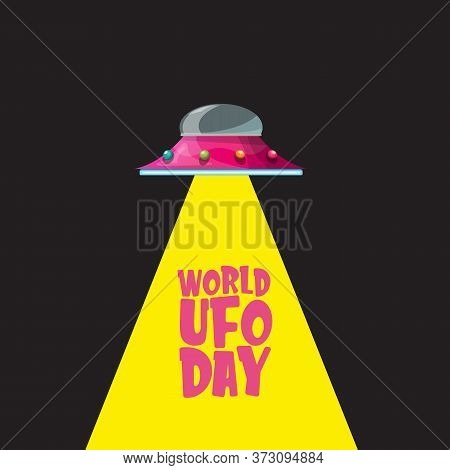 World Ufo Day Greeting Card Or Print With Flying Saucer . Cartoon Flying Saucer