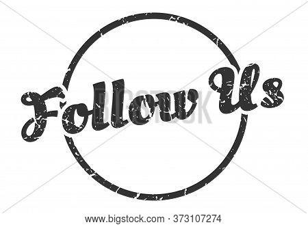 Follow Us Sign. Follow Us Round Vintage Grunge Stamp. Follow Us