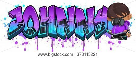 Johnny. A Cool Graffiti Name Illustration Inspired By Graffiti And Street Art Culture. Vivid Vibrant