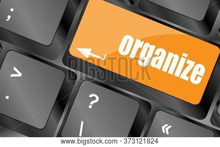 Word Organize On Computer Keyboard Key, Organize Concept