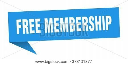 Free Membership Speech Bubble. Free Membership Ribbon Sign. Free Membership Banner