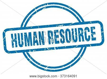 Human Resource Stamp. Human Resource Round Vintage Grunge Sign. Human Resource