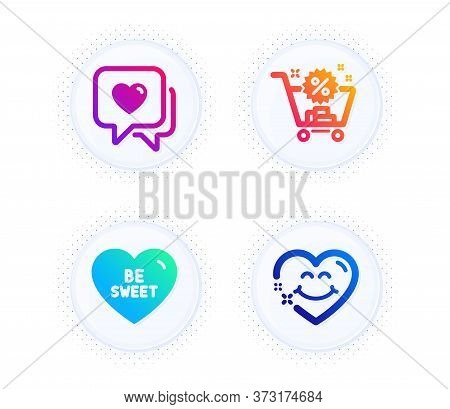 Be Sweet, Shopping Cart And Heart Icons Simple Set. Button With Halftone Dots. Smile Face Sign. Love