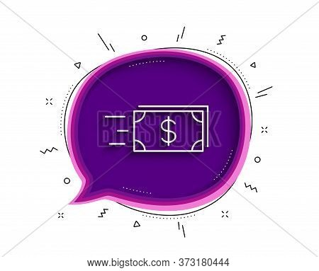 Transfer Cash Money Line Icon. Chat Bubble With Shadow. Banking Currency Sign. Dollar Or Usd Symbol.