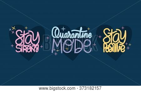 Stay Strong Positive And Quarantine Mode Lettering Design Of Happiness Positivity And Covid 19 Virus