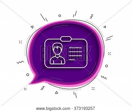 Id Card Line Icon. Chat Bubble With Shadow. User Profile Sign. Male Person Silhouette Symbol. Identi