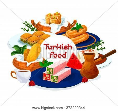 Turkish Cuisine Food Menu, Dessert Sweets Pastry, Vector Patisserie Cakes. Turkish Food And Hot Drin