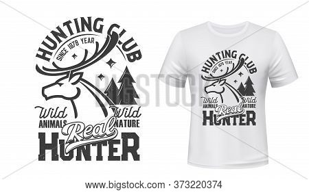 Deer T-shirt Print Mockup, Hunting Club Reindeer. Hunter Sport Club And Wild Nature Adventure Symbol