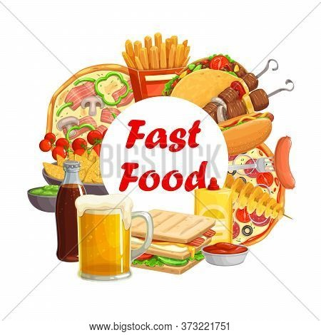Fast Food Meals, Drinks And Snacks Round Vector Banner. French Fries And Pizza, Tacos And Hot Dog, S
