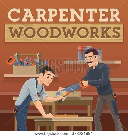 Carpenter And Joiner Workers, Vector Cartoon Characters. Artisan, Craftsman In Overalls Uniform Usin