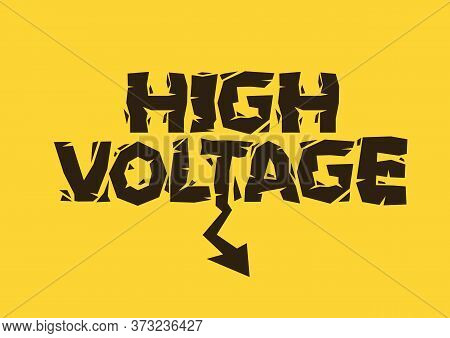 Danger High Voltage Yellow Typography Sign. Warning Against High Voltage Enclosure, Electrical Wires