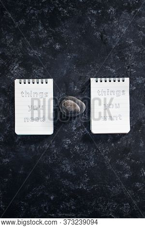 Meditation Concept, Notepads With Titles Things You Need Vs Things You Want Side By Side On Desk Dar