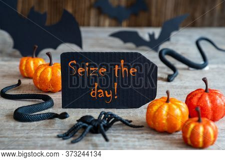 Black Label, Text Seize The Day, Scary Halloween Decoration