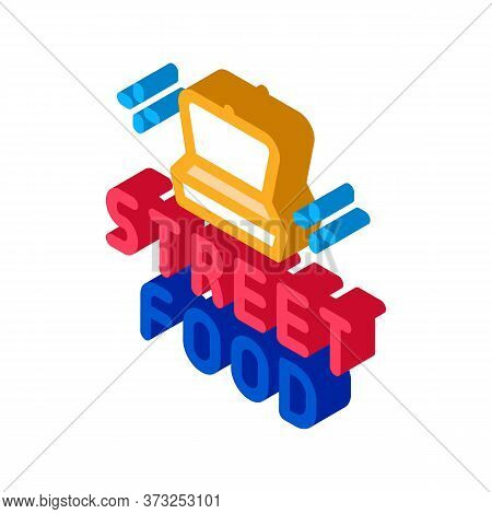 Street Food Container Icon Vector. Isometric Street Food Container Sign. Color Isolated Symbol Illus